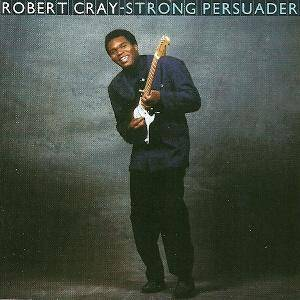 Cover - Robert Cray Band, The: Strong Persuader