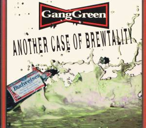 Cover - Gang Green: Another Case Of Brewtality
