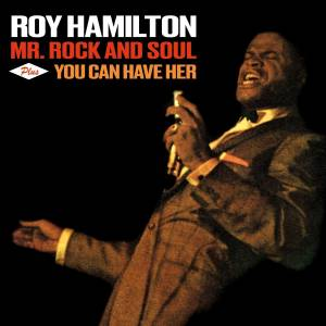 Cover - Roy Hamilton: Mr. Rock And Soul / You Can Have Her