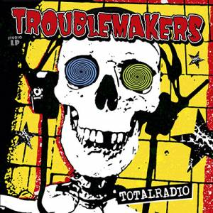 Cover - Troublemakers: Totalradio