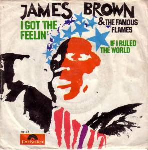 Cover - James Brown & The Famous Flames: I Got The Feelin'