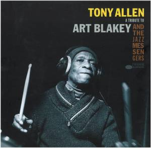 Cover - Tony Allen: Tribute To Art Blakey And The Jazz Messengers, A