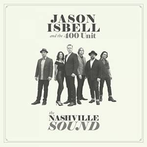 Cover - Jason Isbell And The 400 Unit: Nashville Sound, The