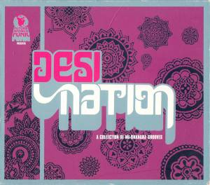 Desi Nation: A Collection Of Nu-Bhangra Grooves - Cover