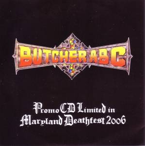 Cover - Butcher ABC: Promo CD Limited In Maryland Deathfest 2006