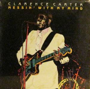 Cover - Clarence Carter: Messin' With My Mind