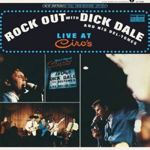 Cover - Dick Dale & His Del-Tones: Rock Out With Dick Dale & His Del-Tones Live At Ciro's