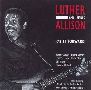 Luther Allison: Pay It Forward - Cover