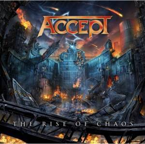 Accept: The Rise Of Chaos (CD) - Bild 1