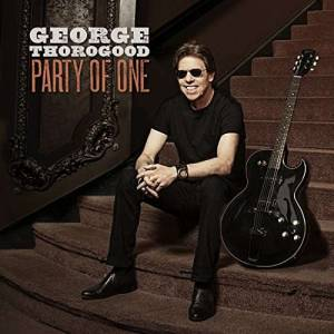 Cover - George Thorogood: Party Of One