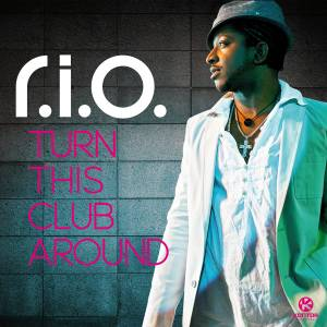 Cover - R.I.O.: Turn This Club Around