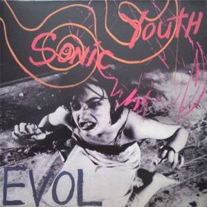 Sonic Youth: Evol (LP) - Bild 1