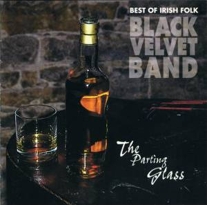 Black Velvet Band: The Parting Glass (CD) - Bild 1