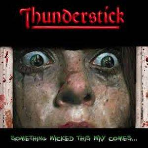 Cover - Thunderstick: Something Wicked This Way Comes...