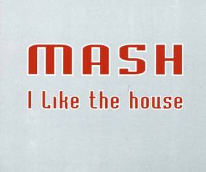 Cover - Mash: I Like The House