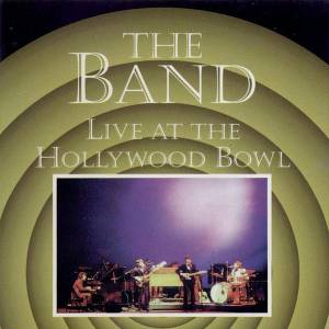 Cover - Band, The: Live At The Hollywood Bowl