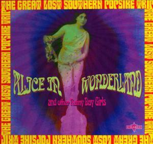 Alice In Wonderland & Other Rainy Day Girls: The Great Lost Southern Popsike Trip - Cover