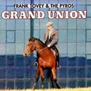 Frank Tovey & The Pyros: Grand Union - Cover