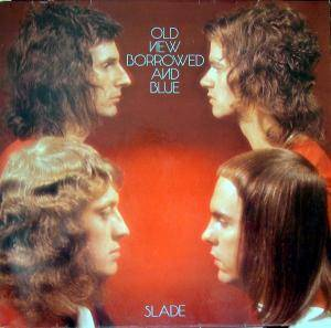 Slade: Old New Borrowed And Blue - Cover