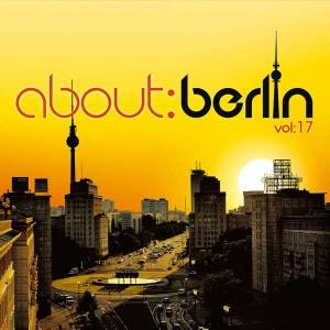 Cover - Milky Chance: About:Berlin Vol: 17