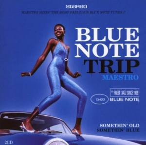 Blue Note Trip: Maestro - Somethin' Old / Somethin' Blue - Cover