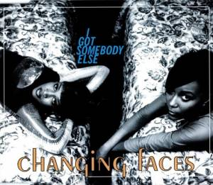 Cover - Changing Faces: I Got Somebody Else