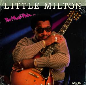 Cover - Little Milton: Too Much Pain...