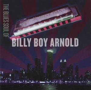 Billy Boy Arnold: Blues Soul Of Billy Boy Arnold, The - Cover