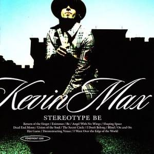 Kevin Max: Stereotype Be (CD) - Bild 1