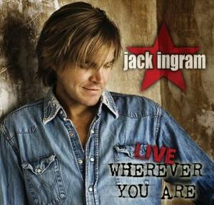 Cover - Jack Ingram: Live Wherever You Are