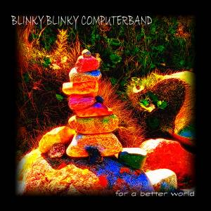 Blinky Blinky Computerband: For A Better World (CD) - Bild 1