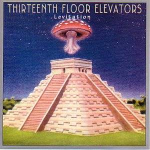 Cover - 13th Floor Elevators, The: Levitation