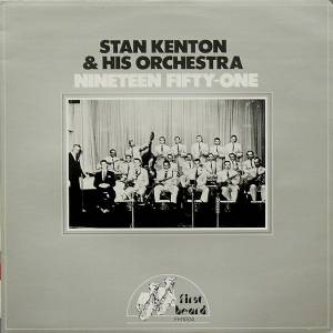 Cover - Stan Kenton & His Orchestra: Nineteen Fifty-One