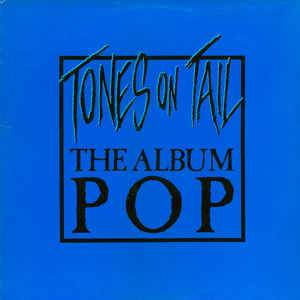 Cover - Tones On Tail: Album Pop, The