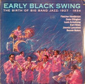 Cover - McKinney's Cotton Pickers: Early Black Swing - The Birth Of Big Band Jazz: 1927 - 1937