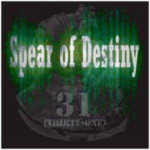 Cover - Spear Of Destiny: 31 (Thirty-One)