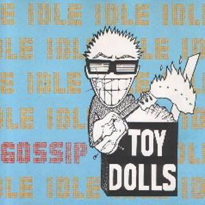 Toy Dolls: Idle Gossip - Cover