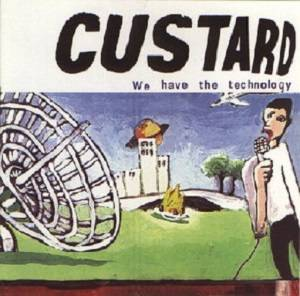 Cover - Custard: We Have The Technology