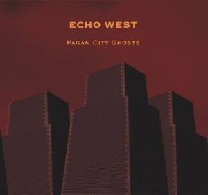 Cover - Echo West: Pagan City Ghosts
