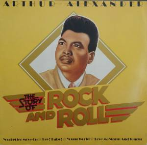 Cover - Arthur Alexander: Story Of Rock And Roll, The