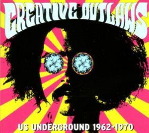 Creative Outlaws - US Underground 1962 - 1970 - Cover