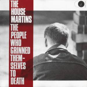 The Housemartins: The People Who Grinned Themselves To Death (CD) - Bild 1