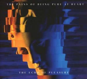 Cover - Pains Of Being Pure At Heart, The: Echo Of Pleasure, The