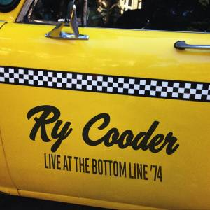 Cover - Ry Cooder: Live At The Bottom Line '74