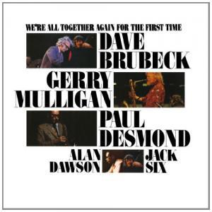 Dave Brubeck, Gerry Mulligan, Paul Desmond, Alan Dawson, Jack Six: We're All Together Again For The First Time - Cover