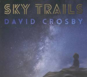 Cover - David Crosby: Sky Trails