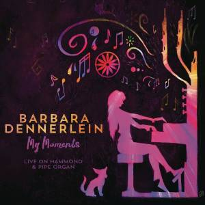 Barbara Dennerlein: My Moments / Live On Hammond & Pipe Organ (2016) - Cover