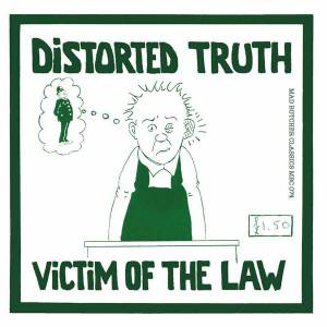 "Distorted Truth: Victim Of The Law (7"") - Bild 1"
