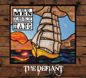 Cover - Men They Couldn't Hang, The: Defiant, The