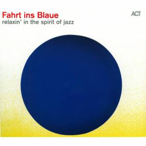 Cover - Ida Sand: Fahrt Ins Blaue - Relaxin' In The Spirit Of Jazz